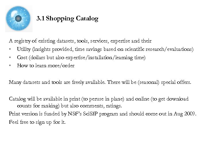 3. 1 Shopping Catalog A registry of existing datasets, tools, services, expertise and their