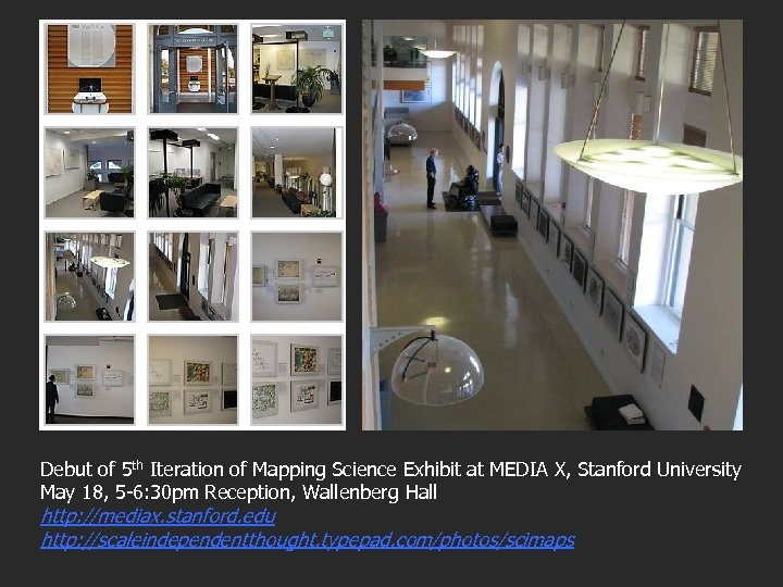 Debut of 5 th Iteration of Mapping Science Exhibit at MEDIA X, Stanford University
