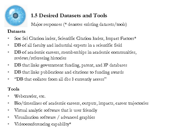 1. 5 Desired Datasets and Tools Major responses (* denotes existing datasets/tools) Datasets •