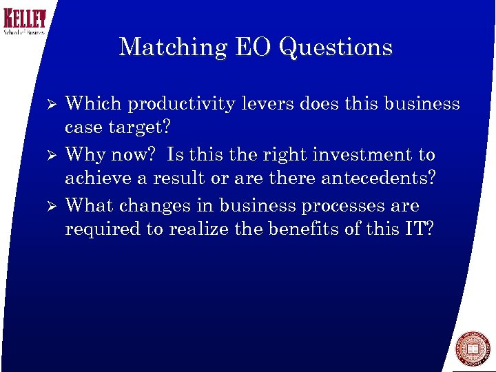 Matching EO Questions Ø Ø Ø Which productivity levers does this business case target?