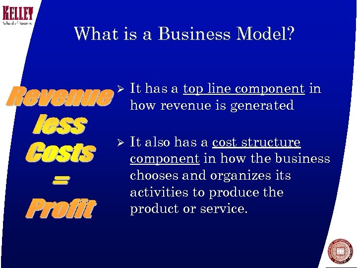 What is a Business Model? Ø It has a top line component in how