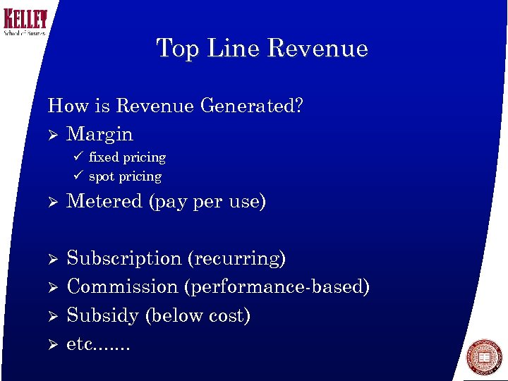 Top Line Revenue How is Revenue Generated? Ø Margin ü fixed pricing ü spot