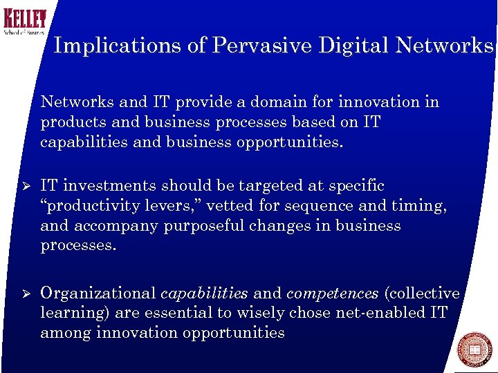 Implications of Pervasive Digital Networks Ø Networks and IT provide a domain for innovation
