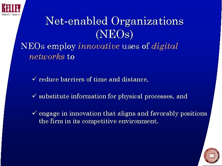 Net-enabled Organizations (NEOs) NEOs employ innovative uses of digital networks to ü reduce barriers