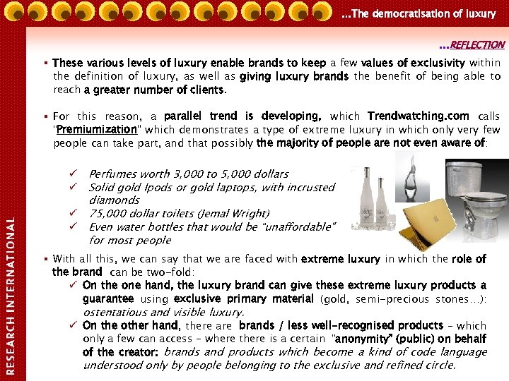 …The democratisation of luxury …REFLECTION § These various levels of luxury enable brands to