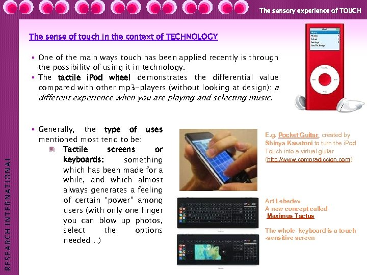 The sensory experience of TOUCH The sense of touch in the context of TECHNOLOGY