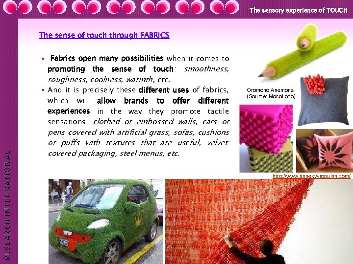 The sensory experience of TOUCH The sense of touch through FABRICS § Fabrics open