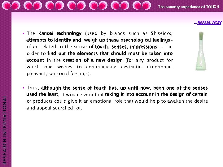 The sensory experience of TOUCH …REFLECTION § The Kansei technology (used by brands such