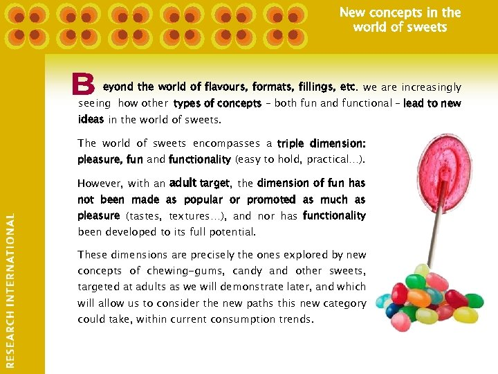 New concepts in the world of sweets eyond the world of flavours, formats, fillings,