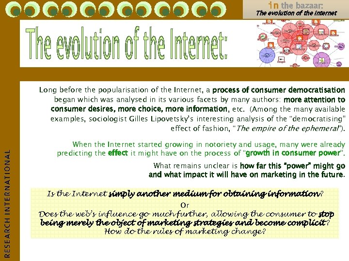 in the bazaar: The evolution of the Internet Long before the popularisation of the