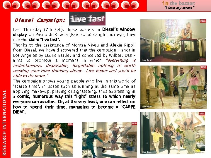 "in the bazaar: ""I love my stress"" Diesel Campaign: Last Thursday (7 th Feb),"