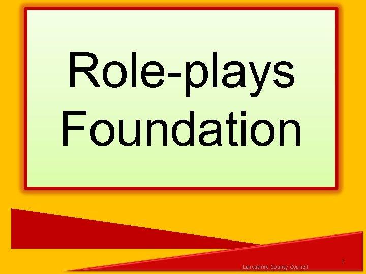 Role-plays Foundation Lancashire County Council 1