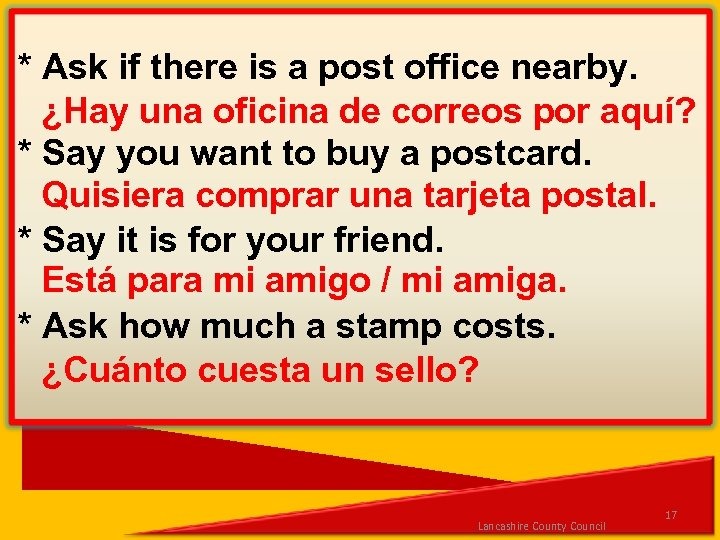 * Ask if there is a post office nearby. ¿Hay una oficina de correos