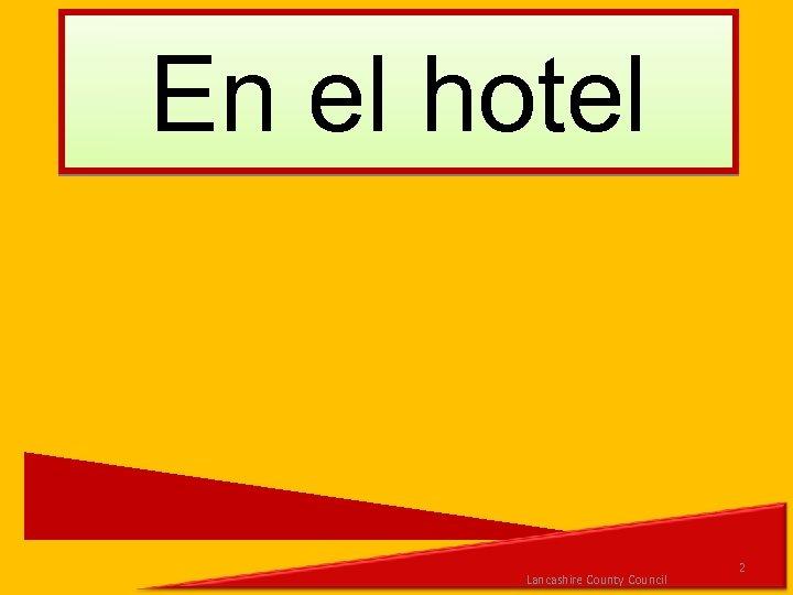 En el hotel Lancashire County Council 2