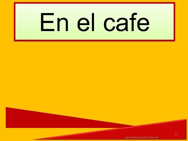 En el cafe Lancashire County Council 6