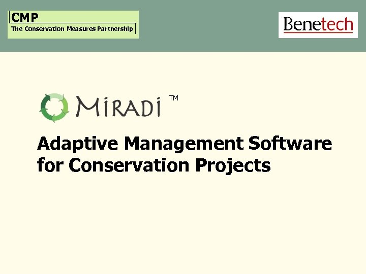 CMP The Conservation Measures Partnership TM Adaptive Management Software for Conservation Projects