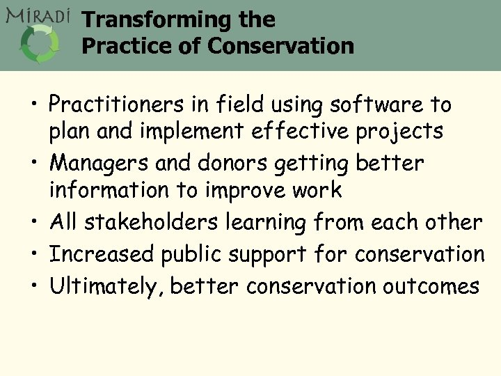 Transforming the Practice of Conservation • Practitioners in field using software to plan and