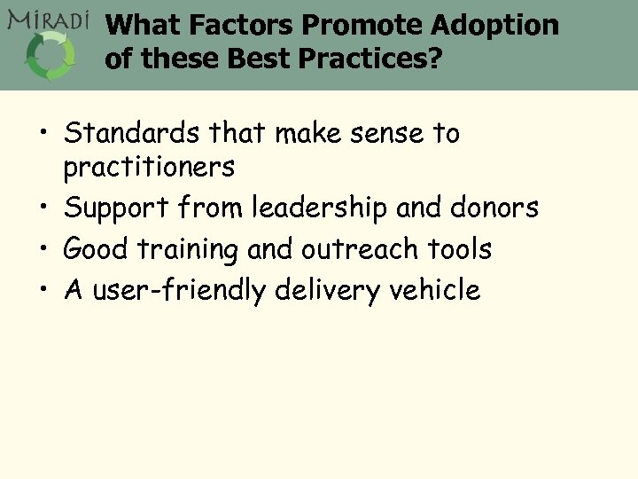 What Factors Promote Adoption of these Best Practices? • Standards that make sense to