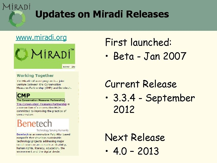Updates on Miradi Releases www. miradi. org First launched: • Beta - Jan 2007