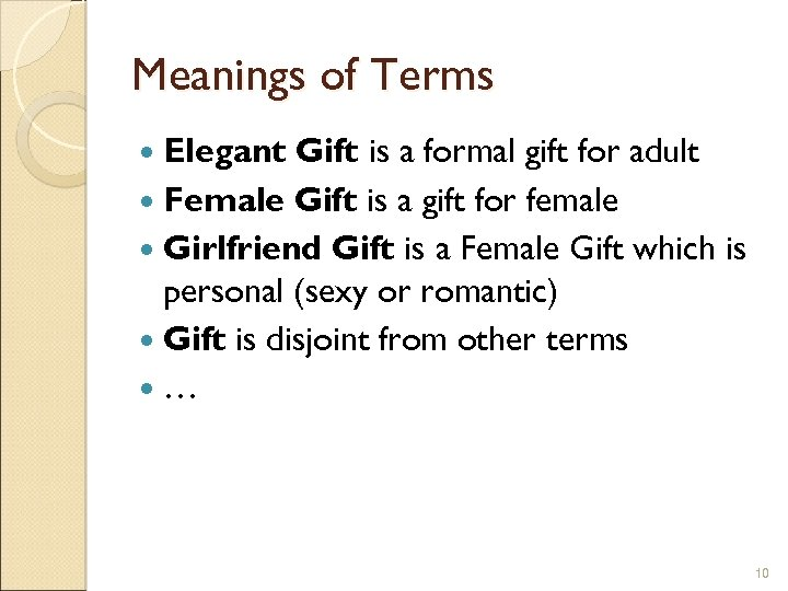 Meanings of Terms Elegant Gift is a formal gift for adult Female Gift is
