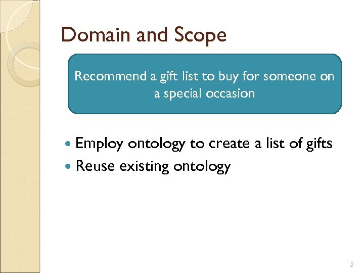 Domain and Scope Recommend a gift list to buy for someone on a special