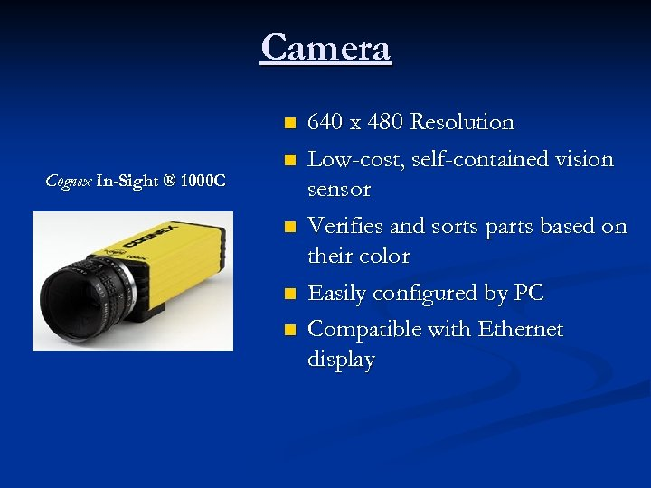 Camera n n Cognex In-Sight ® 1000 C n n n 640 x 480