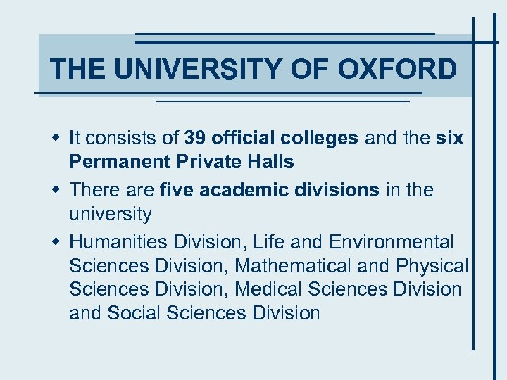 THE UNIVERSITY OF OXFORD w It consists of 39 official colleges and the six