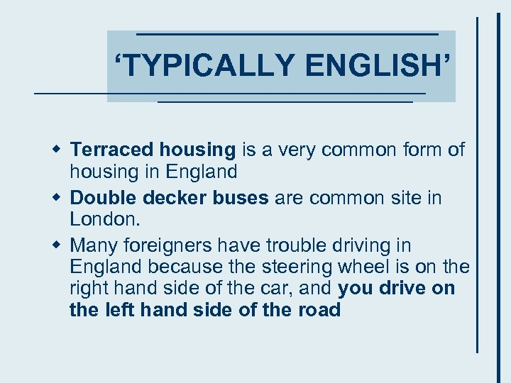 'TYPICALLY ENGLISH' w Terraced housing is a very common form of housing in England
