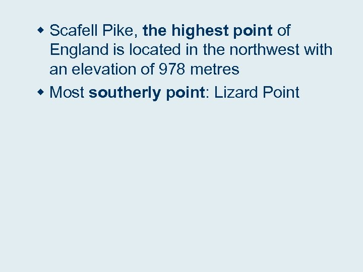 w Scafell Pike, the highest point of England is located in the northwest with