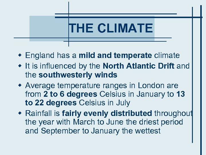 THE CLIMATE w England has a mild and temperate climate w It is influenced