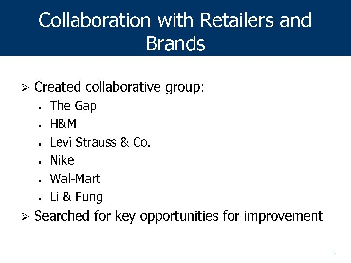 Collaboration with Retailers and Brands Ø Created collaborative group: • • • Ø The