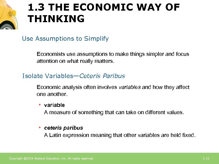 1. 3 THE ECONOMIC WAY OF THINKING Use Assumptions to Simplify Economists use assumptions