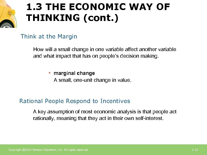 1. 3 THE ECONOMIC WAY OF THINKING (cont. ) Think at the Margin How