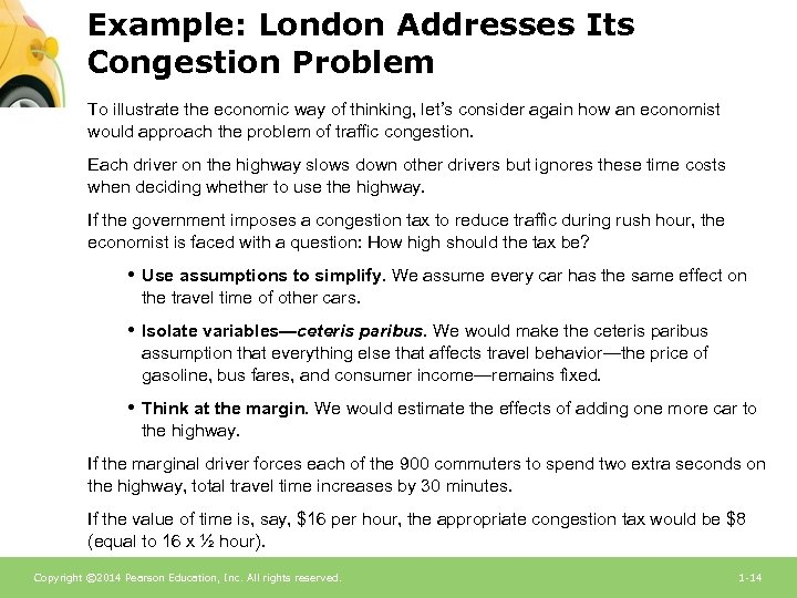 Example: London Addresses Its Congestion Problem To illustrate the economic way of thinking, let's