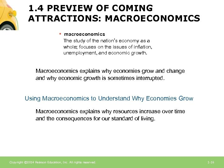 1. 4 PREVIEW OF COMING ATTRACTIONS: MACROECONOMICS • macroeconomics The study of the nation's