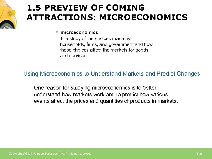 1. 5 PREVIEW OF COMING ATTRACTIONS: MICROECONOMICS • microeconomics The study of the choices