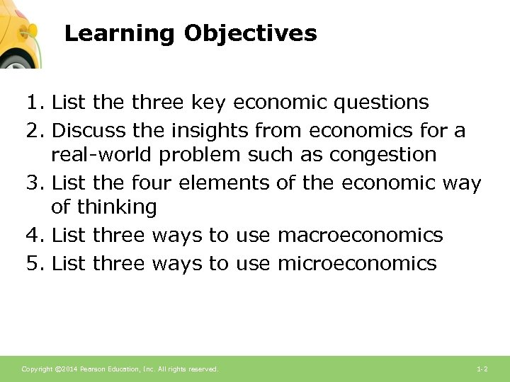 Learning Objectives 1. List the three key economic questions 2. Discuss the insights from