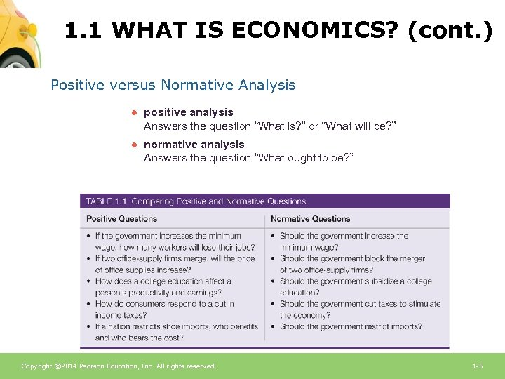 1. 1 WHAT IS ECONOMICS? (cont. ) Positive versus Normative Analysis ● positive analysis