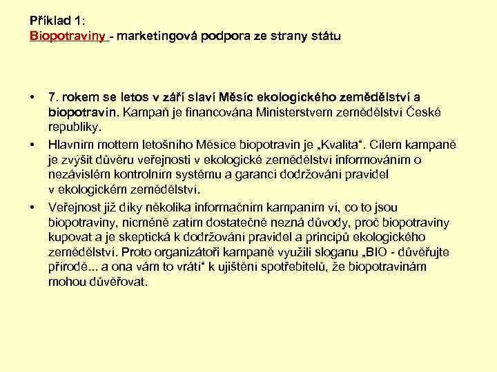 Příklad 1: Biopotraviny - marketingová podpora ze strany státu • • • 7. rokem