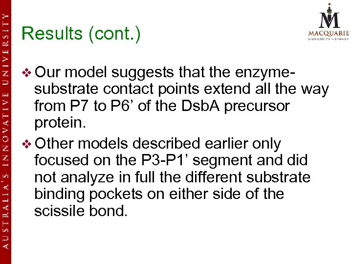 Results (cont. ) v Our model suggests that the enzymesubstrate contact points extend all