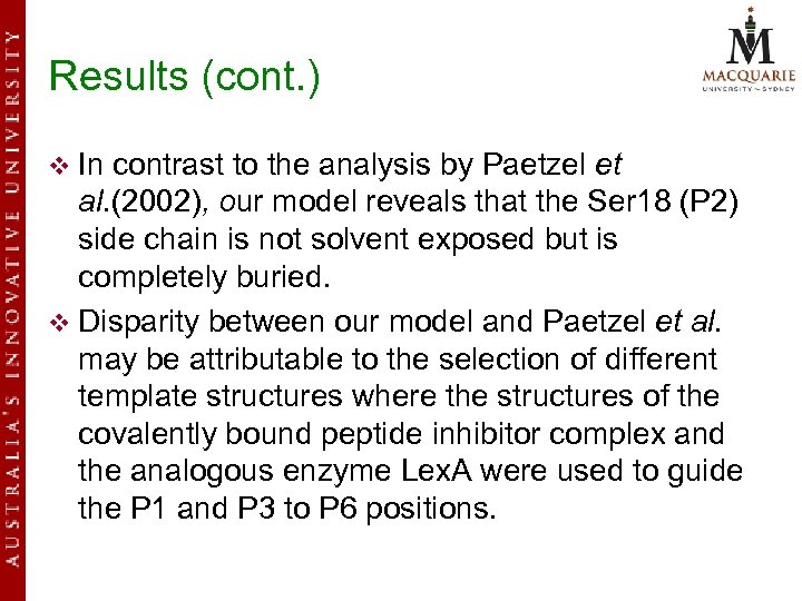 Results (cont. ) v In contrast to the analysis by Paetzel et al. (2002),