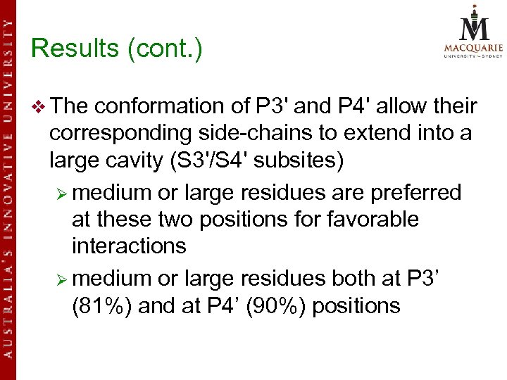 Results (cont. ) v The conformation of P 3' and P 4' allow their