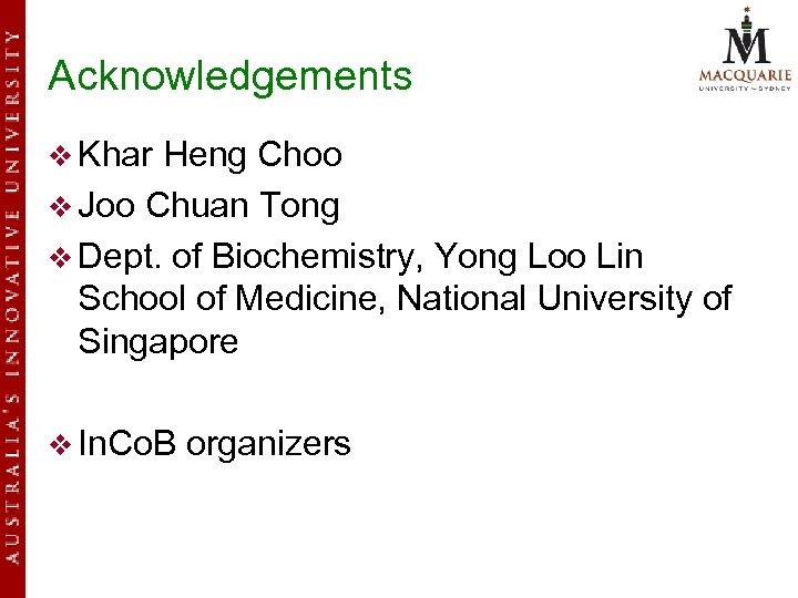 Acknowledgements v Khar Heng Choo v Joo Chuan Tong v Dept. of Biochemistry, Yong