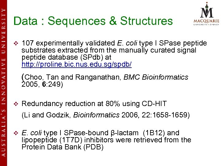 Data : Sequences & Structures v 107 experimentally validated E. coli type I SPase