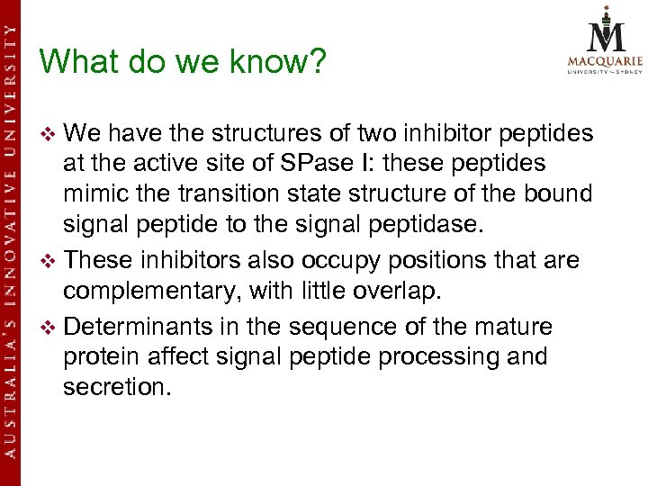 What do we know? v We have the structures of two inhibitor peptides at
