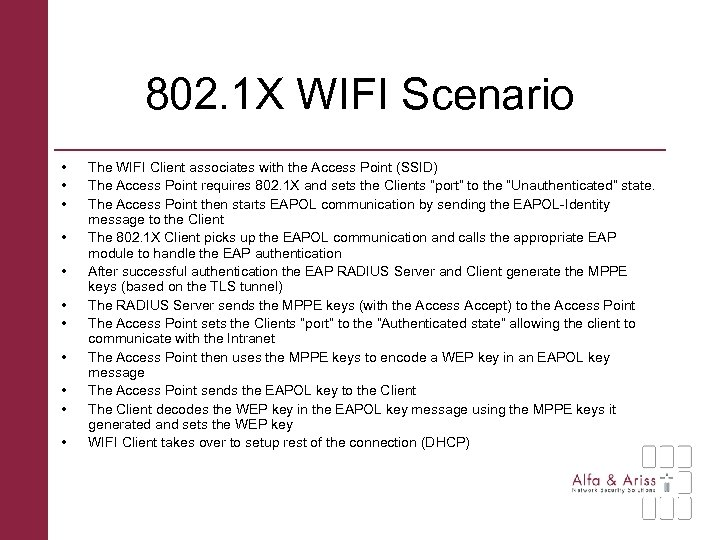 802. 1 X WIFI Scenario • • • The WIFI Client associates with the