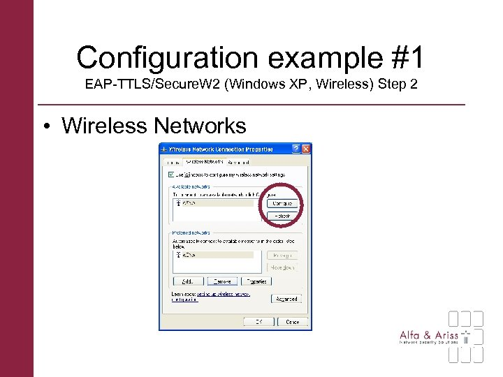 Configuration example #1 EAP-TTLS/Secure. W 2 (Windows XP, Wireless) Step 2 • Wireless Networks