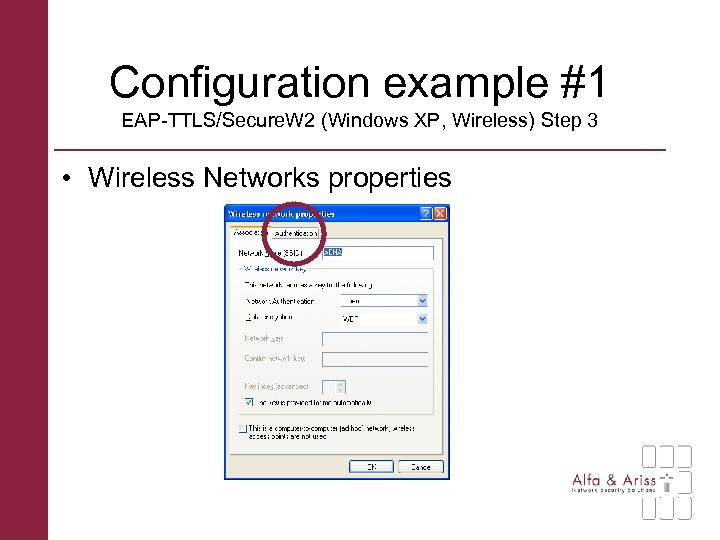 Configuration example #1 EAP-TTLS/Secure. W 2 (Windows XP, Wireless) Step 3 • Wireless Networks