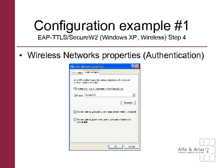 Configuration example #1 EAP-TTLS/Secure. W 2 (Windows XP, Wireless) Step 4 • Wireless Networks