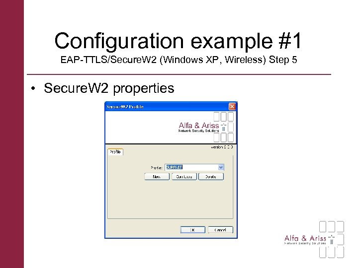 Configuration example #1 EAP-TTLS/Secure. W 2 (Windows XP, Wireless) Step 5 • Secure. W